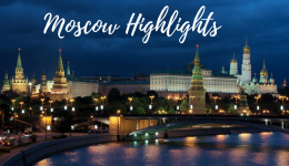 Moscow Highlights: What To Do In Moscow?