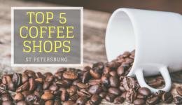 Top 5 Coffee Shops in St Petersburg